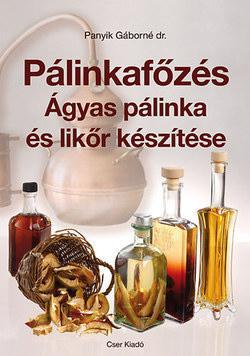 Pálinkafőzés - Ágyas pálinka és likőr készítése
