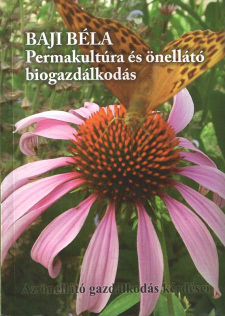 Permakultúra és önellátó biogazdálkodás II.