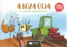 A BÚZA ÚTJA - Kis barátok nagy küldetésben