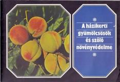 A házikerti gyümölcsösök és szőlő növényvédelme