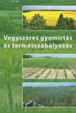 Vegyszeres gyomirtás és termésszabályozás + DVD