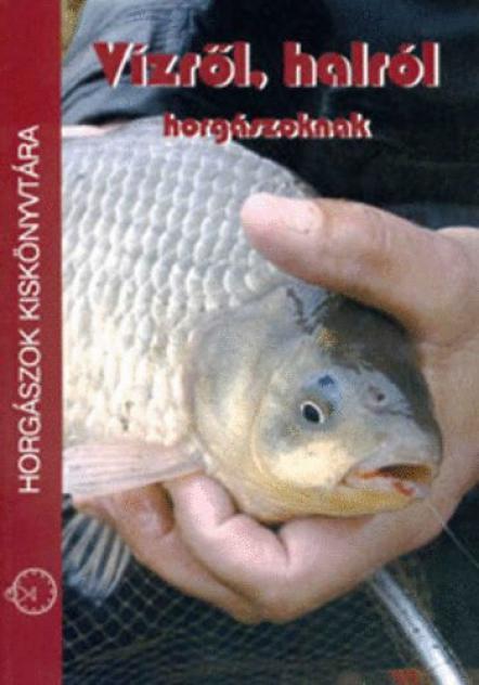 Vízről, halról horgászoknak