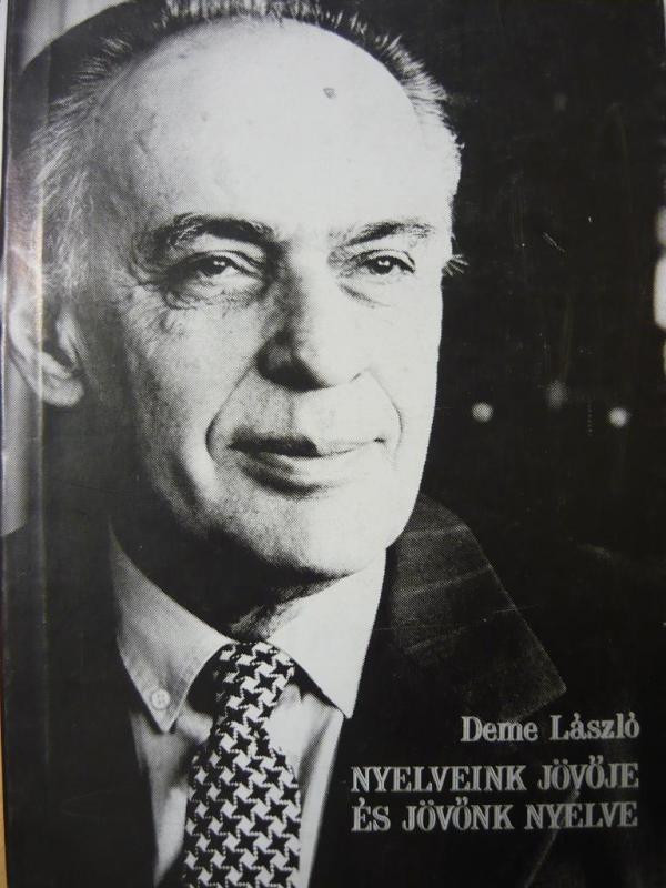 Deme László: Nyelveink jövője és jövőnk nyelve