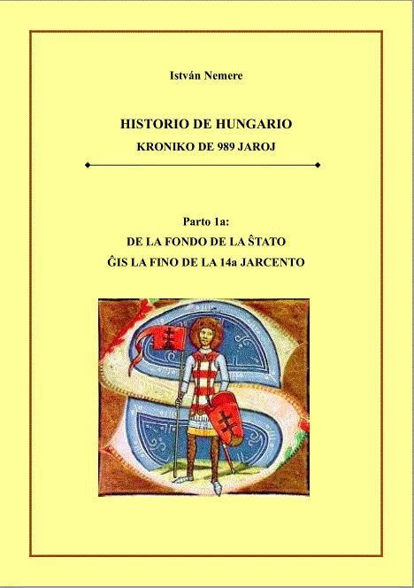 István Nemere: Historio de Hungario - Parto 1a