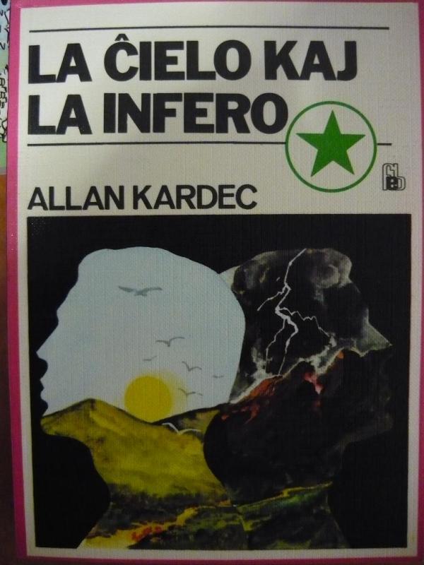 Kardec, Allan: La ĉielo kaj la infero