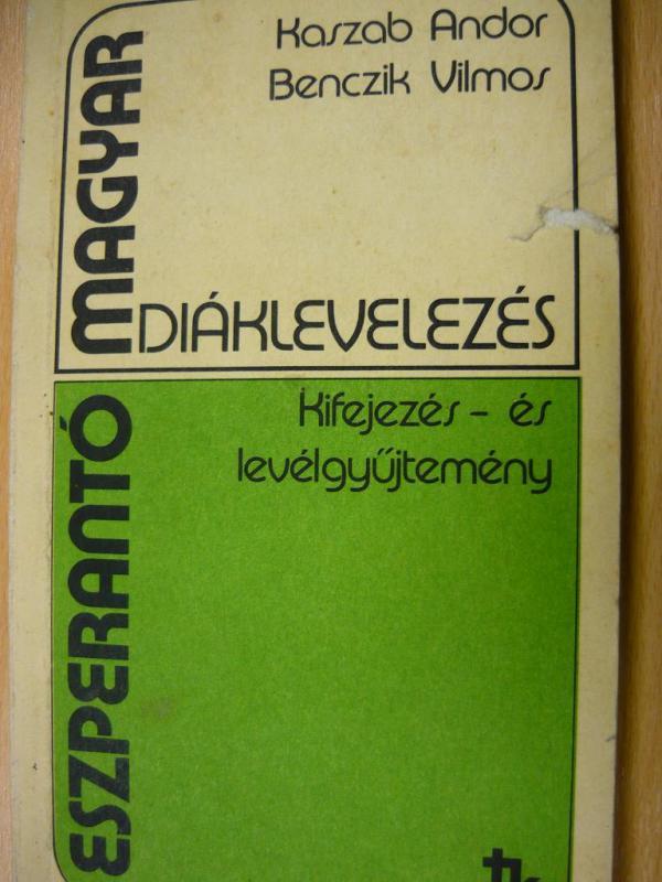 Kaszab Andor - Benczik Vilmos: Eszperantó-magyar diáklevelezés