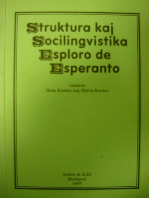 Koutny Ilona - Kovács Márta: Struktura kaj socilingvistika esploro de Esperanto