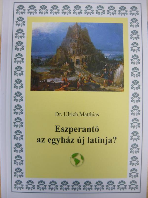 Matthias, Ulrich Dr.: Eszperantó az egyház új latinja?