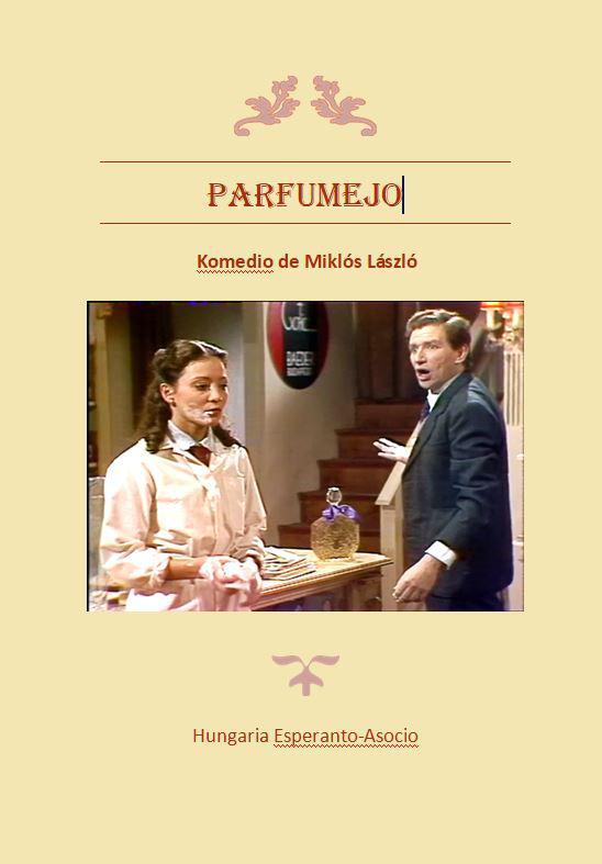 Miklós LÁSZLÓ: Parfumejo