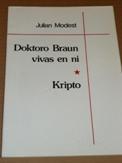 Modest, Julian: Doktoro Braun vivas en ni - Kripto