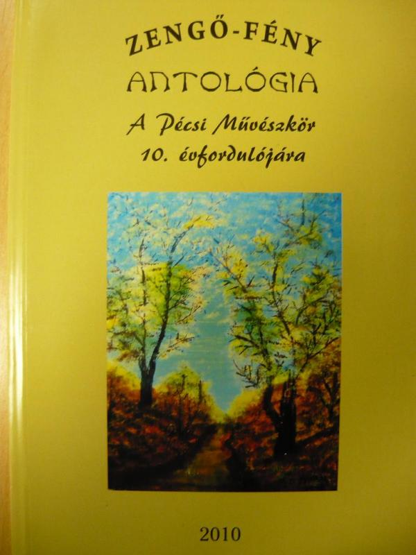 Pécsi Művészkör: Zengő - Fény Antológia
