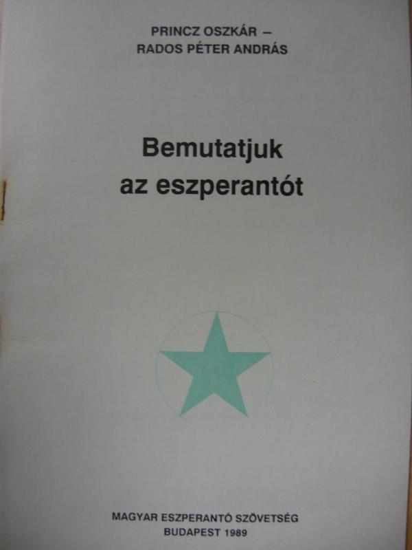 Princz Oszkár - Rados Péter: Bemutatjuk az eszperantót