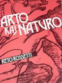 Rossetti, Reto: Arto kaj naturo