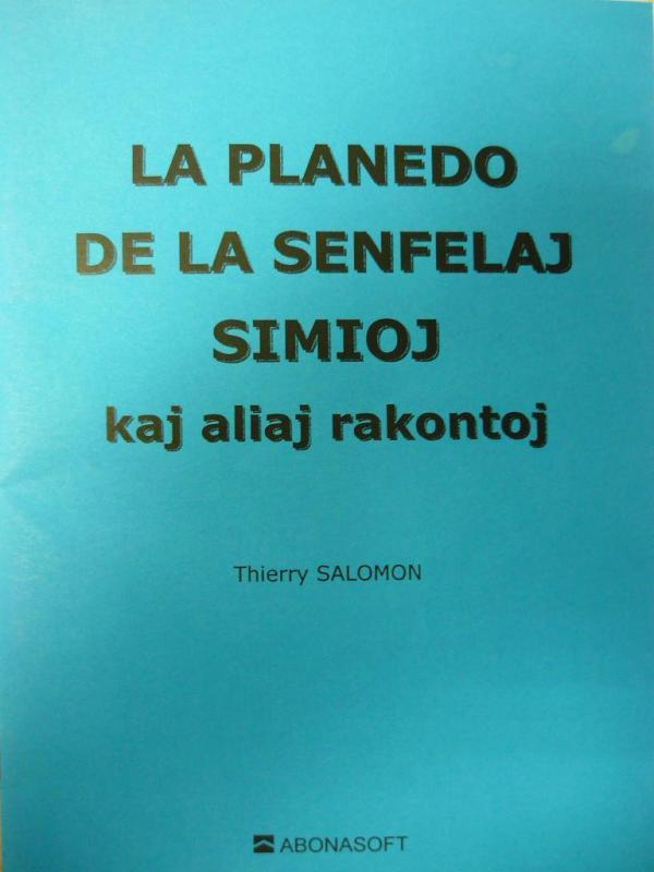 Salomon, Thierry : La planedo de la senfelaj simioj kaj aliaj rakontoj