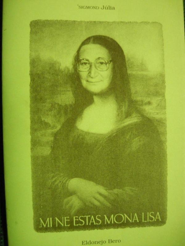 Sigmond Júlia: Mi ne estas Mona Lisa