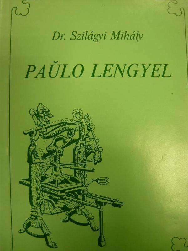 Szilágyi Mihály, Dr:   Paŭlo Lengyel