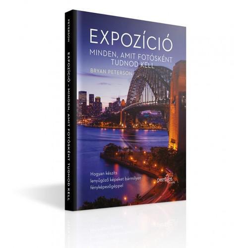 Bryan Peterson - Expozíció - Minden, amit fotósként tudnod kell
