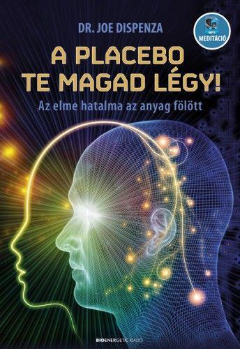 A PLACEBO TE MAGAD LÉGY - DR. JOE DISPENZA