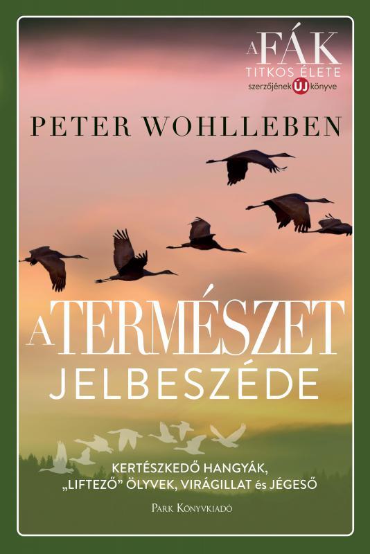 A TERMÉSZET JELBESZÉDE - PETER WOHLLEBEN