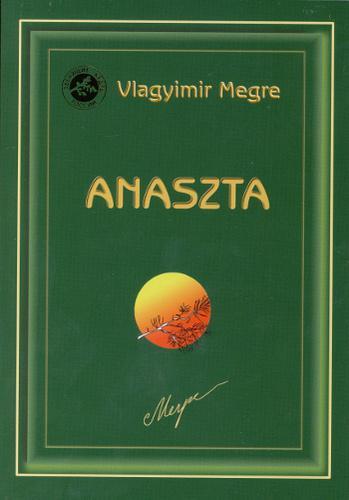 ANASZTA - VLAGYIMIR MEGRE: ANASZTÁZIA X. (10. KÖNYV)
