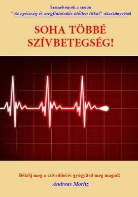 ANDREAS MORITZ: SOHA TÖBBÉ SZÍVBETEGSÉG!
