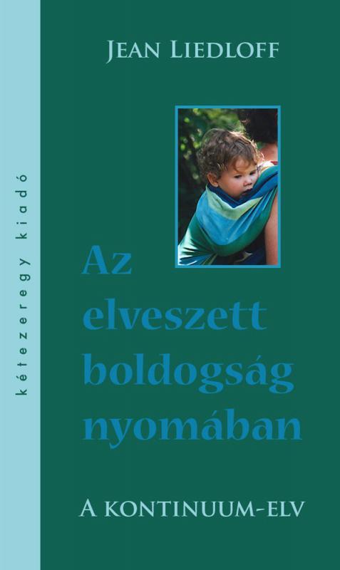 AZ ELVESZETT BOLDOGSÁG NYOMÁBAN - JEAN LIEDLOFF