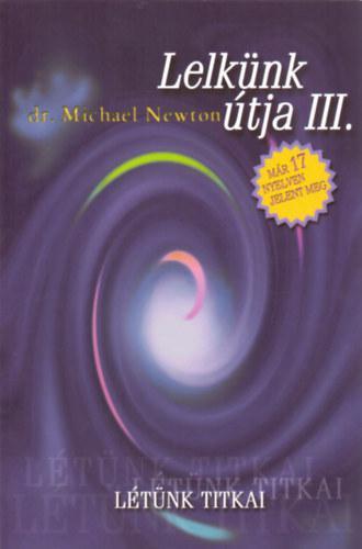 DR. MICHAEL NEWTON - LELKÜNK ÚTJA III.