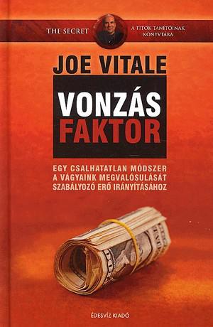 JOE VITALE: VONZÁSFAKTOR (Spirituális marketing)