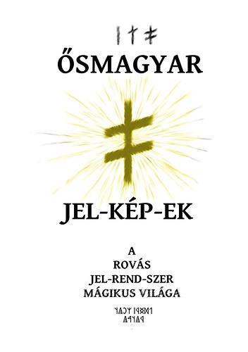 JUHÁSZ ZSOLT - ŐSMAGYAR JEL-KÉP-EK