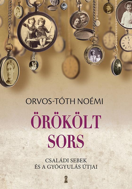 ÖRÖKÖLT SORS - ORVOS-TÓTH NOÉMI