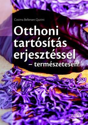 OTTHONI TARTÓSÍTÁS ERJESZTÉSSEL - TERMÉSZETESEN!