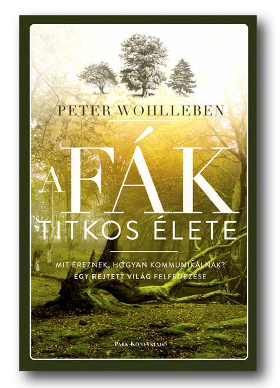 PETER WOHLLEBEN: A FÁK TITKOS ÉLETE