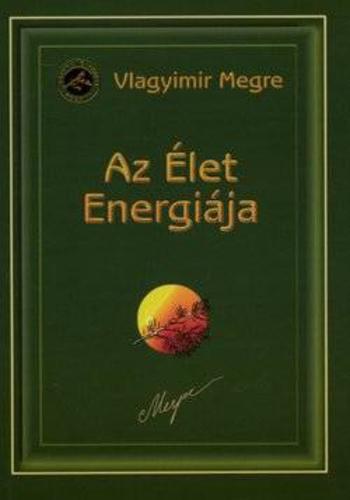 VLAGYIMIR MEGRE: ANASZTÁZIA VII. - AZ ÉLET ENERGIÁJA