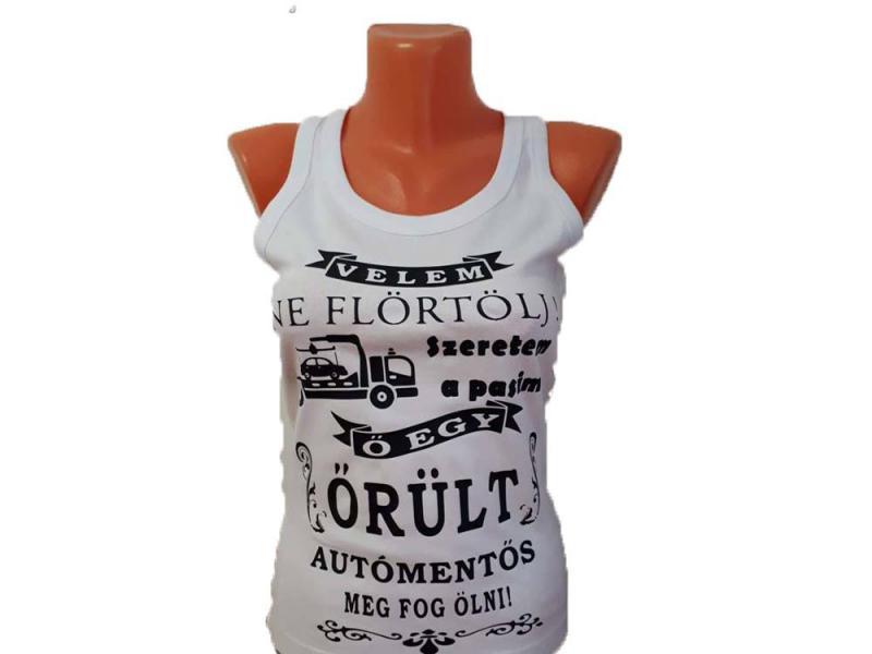 Ne flörtölj/autómentő női trikó
