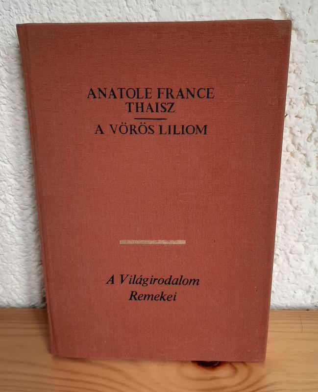 Anatole France Thaisz - A vörös liliom