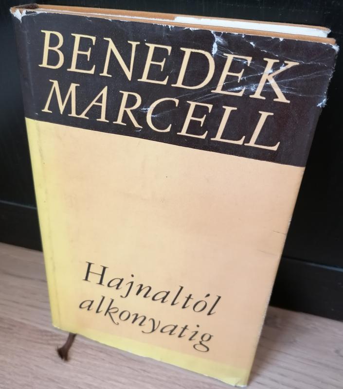 Benedek Marcell: Hajnaltól alkonyatig