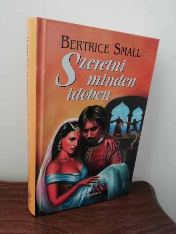 Bertrice Small: Szeretni minden időben