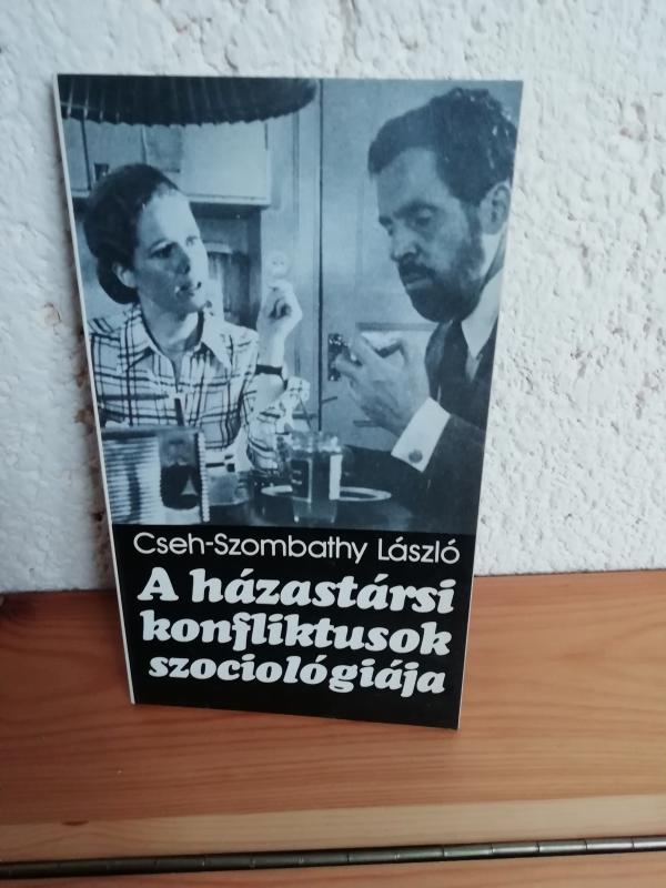 Cseh-Szombathy László: A házastársi konfliktusok szociológiája
