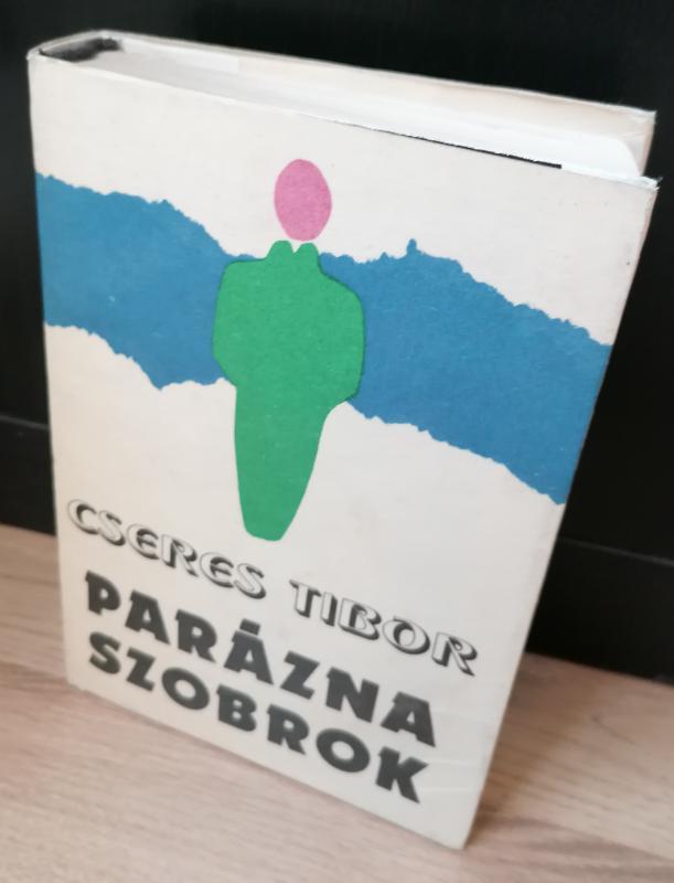 Cseres Tibor: Parázna szobrok