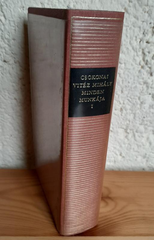 Csokonai Vitéz Mihály minden munkája I.