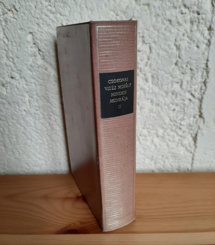 Csokonai Vitéz Mihály minden munkája II.