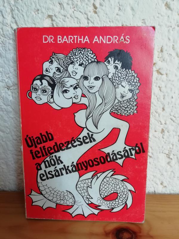 Dr. Bartha András: Újabb felfedezések a nők elsárkányosodásáról