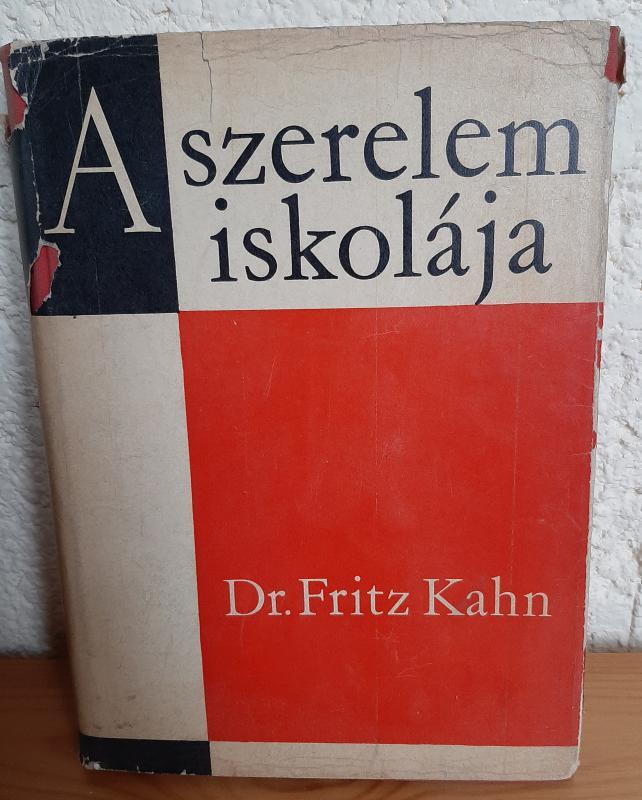 Dr. Fritz Kahn: A szerelem iskolája