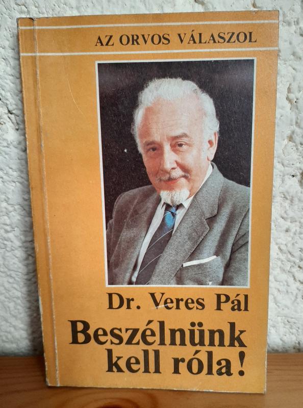 Dr. Veres Pál: Beszélnünk kell róla!