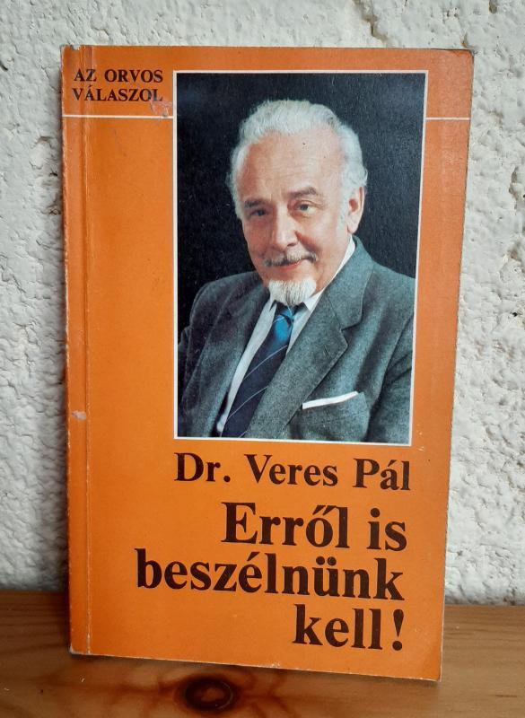 Dr. Veres Pál: Erről is beszélnünk kell!
