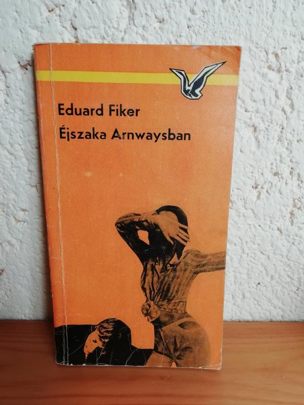 Eduard Fiker: Éjszaka Arnwaysban