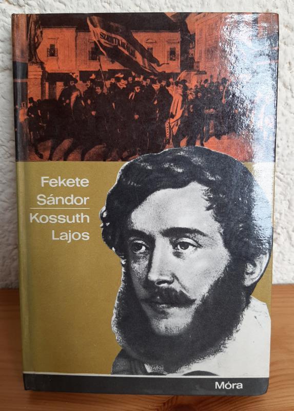 Fekete Sándor: Kossuth Lajos
