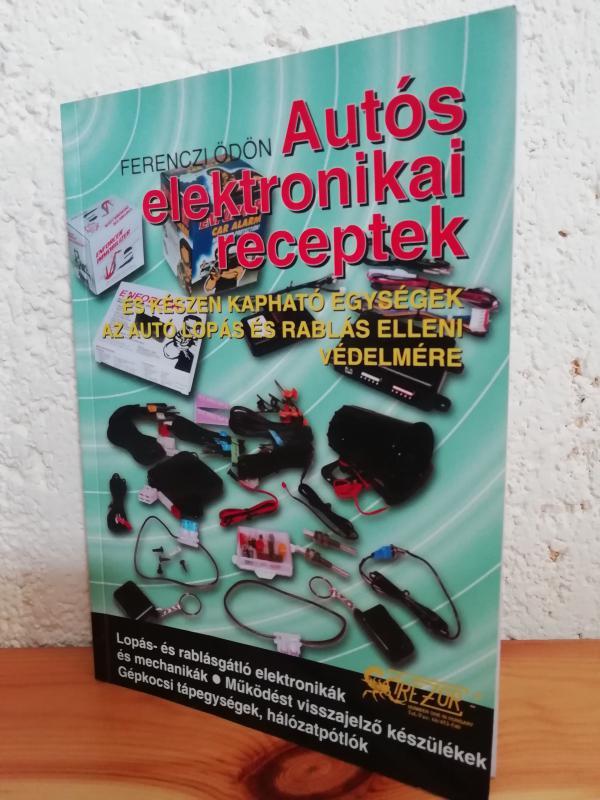 Ferenczi Ödön: Autós elektronikai receptek