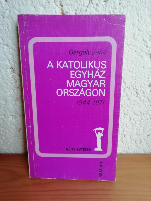 Gergely Jenő: A katolikus egyház magyarországon