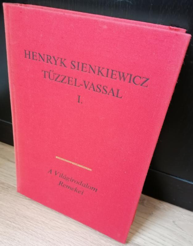 Henryk Sienkiewicz: Tűzzel-vassal I.
